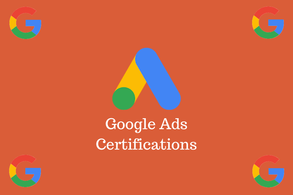Google Ads Certification-How to Get Certified by Google